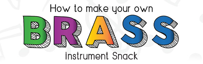 How to make your own brass instrument snack