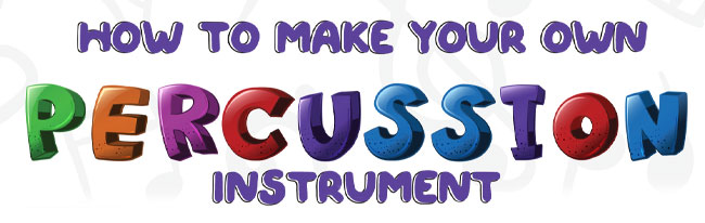 How to make your own percussion instrument